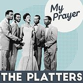 The Platters My Prayer by The Platters