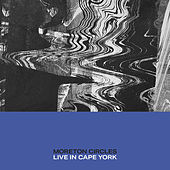 Circles (Live in Cape York) de Moreton