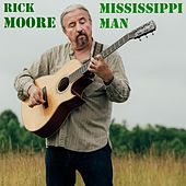 Mississippi Man by Rick Moore