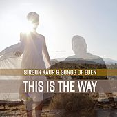 This Is the Way by Sirgun Kaur