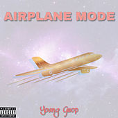 Airplane Mode by Young Gwop