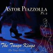 The Tango Kings, Pt. 2 di Astor Piazzolla