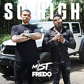 So High (feat. Fredo) [Monet192 Remix] by Mist