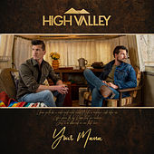 Your Mama by High Valley