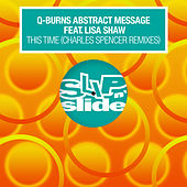 This Time (feat. Lisa Shaw) (Charles Spencer Remixes) by Q-Burns Abstract Message