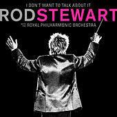 I Don't Want To Talk About It (with The Royal Philharmonic Orchestra) de Rod Stewart