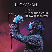 Lucky Man (Live on The Chris Evans Breakfast Show) by Richard Ashcroft