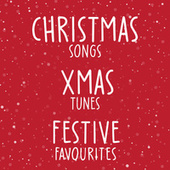 Christmas Songs Xmas Tunes Festive Favourites by Various Artists