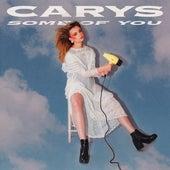Some Of You de Carys