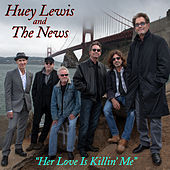 Her Love Is Killin' Me von Huey Lewis and the News