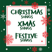 Christmas Songs Xmas Songs Festive Songs di Various Artists