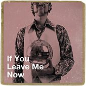If You Leave Me Now de Billboard Top 100 Hits, 70's Pop Band, The Party Hits All Stars