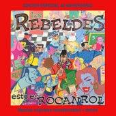 Esto Es Rocanrol (Edición Especial 40 Aniversario Rebeldes) di Los Rebeldes