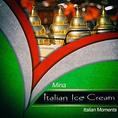 Italian ice cream di Mina