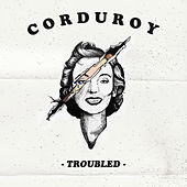 Troubled by Corduroy