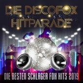 Die Discofox Hitparade - Die besten Schlager Fox Hits 2019 von Various Artists