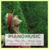 Piano Music: Study, Sleep, Spa, Massage, Yoga, Meditation, Zen, Chill, Calm, Soft von Various Artists