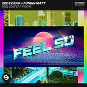 Feel So (feat. Fiora) by Zeds Dead