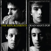 Dead Man's Pop by The Replacements