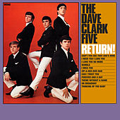 The Dave Clark Five Return! (2019 - Remaster) by The Dave Clark Five