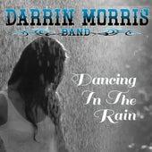 Dancing in the Rain by Darrin Morris Band