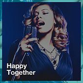 Happy Together de Best of Hits, Top des yéyés, The Party Hits All Stars