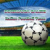 Innomania calcio (italian football team) by Iris, Tony D, S.S. Band, Live Band, Wolf, Gold Band, S.S.Band, Leti