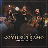 Como Eu Te Amo (Ao Vivo) by Central 3