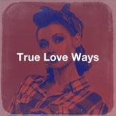 True Love Ways von Rock