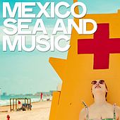 Mexico Sea and Music de Various Artists