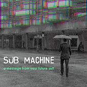 A Message From Your Future Self de Submachine