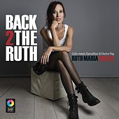Back 2 the Ruth by Ruth Maria Rossel