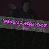 Baila Baila Perreo Drop de Cue DJ