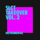 SLCT Takeover Vol. 2 (Instrumental) by Slct