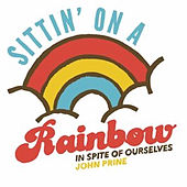 Sittin' on a Rainbow de John Prine