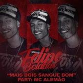 Mais Dois Sangue Bom de Mc Felipe Boladão