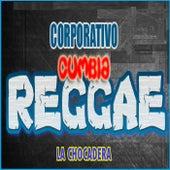 La Chocadera de Corporativo Cumbia Reggae