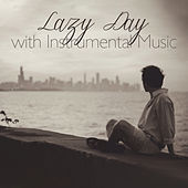 Lazy Day with Instrumental Music by Music for Quiet Moments