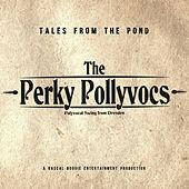 Tales From The Pond by The Perky Pollyvocs