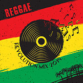 Reggae Revolution Mix 2019 by Various Artists