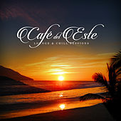 Café del Este - Lounge & Chill Sessions von Various Artists