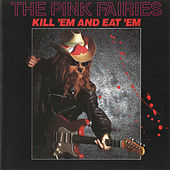 Kill 'Em & Eat 'Em by The Pink Fairies