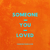 Someone You Loved by Conor Maynard