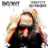 Identity Self Indulgence von Kno