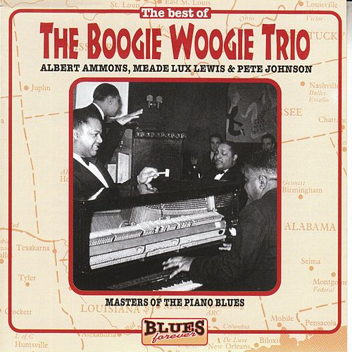 The Boogie Woogie Trio:  Masters of the Piano Blues by Various Artists