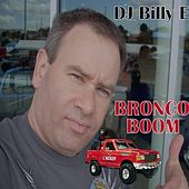 Bronco Boom by DJ Billy E