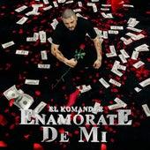 Enamorate De Mi by El Komander