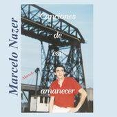 Canciones de Ese Amanecer by Marcelo Nazer