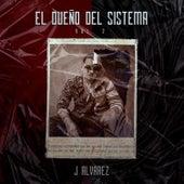 El Dueño del Sistema, Vol. 2 de J. Alvarez