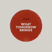 What Tomorrow Brings von Jamaram